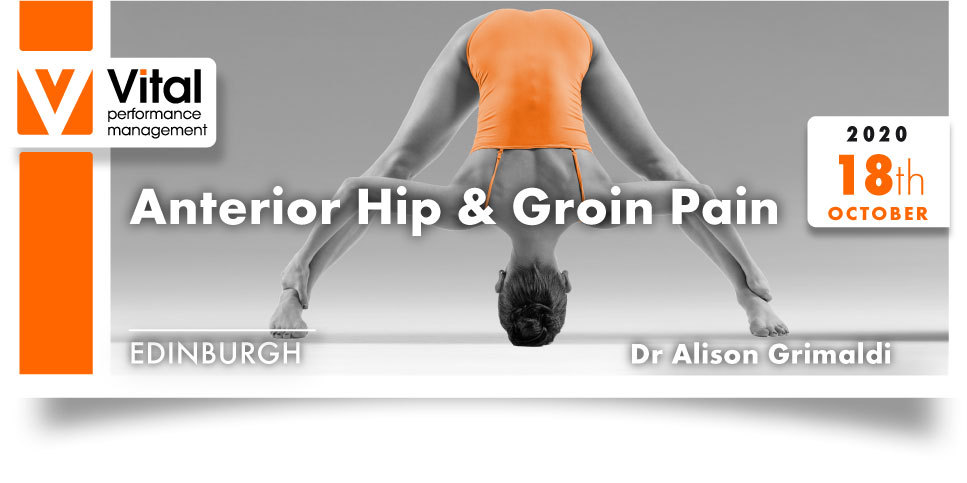Anterior Hip and Groin Pain Dr. Alison Grimaldi 18 October 2020  Edinburgh