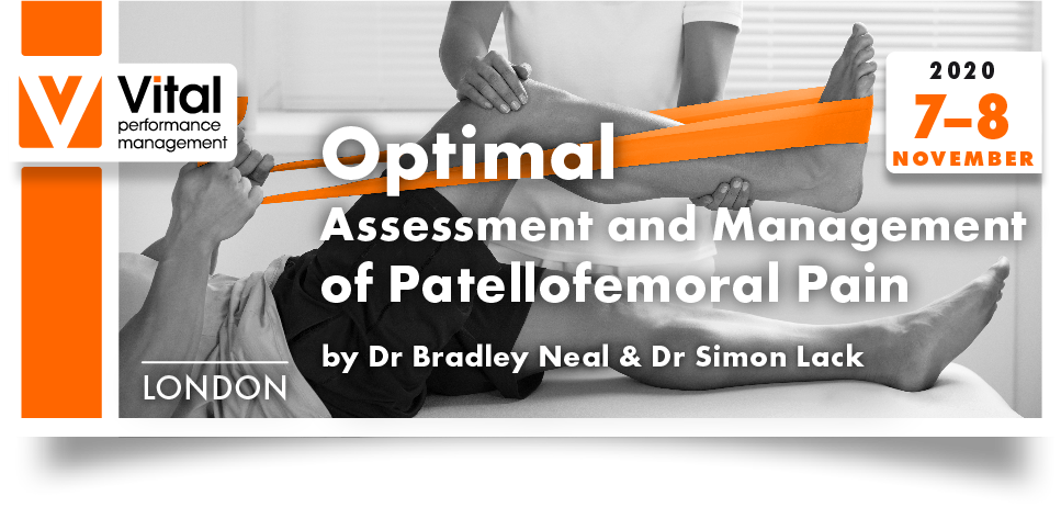 Optimal assessment and management of Patelloformal pain by Dr Brad Neal  and Dr Simon Lack