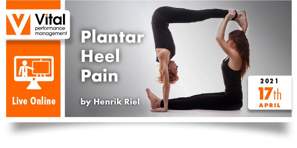 Live Online Plantar Heel pain Henrik Riel 17 April 2021