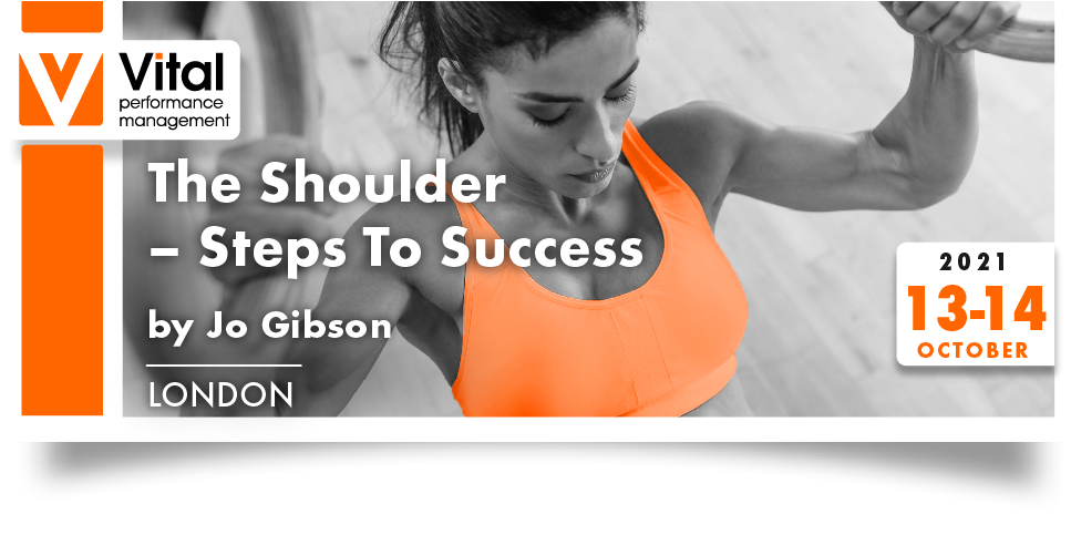 Live Online Shoulders Steps to success  Jo Gibson 13 to 14 October 2021