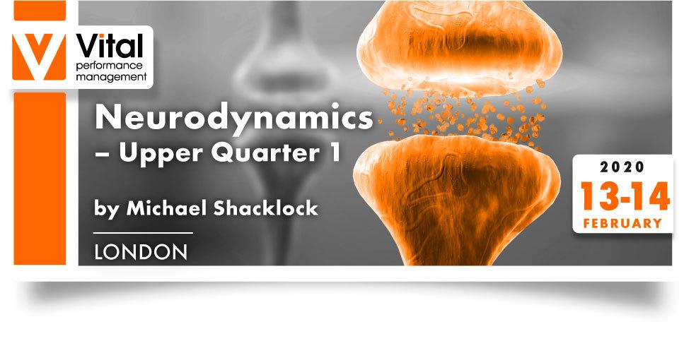 Neurodynamics upper quarter Michael Shacklock 13-14 February 2020 - London